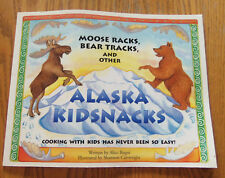Moose Racks, Bear Tracks, and Other Alaska Kidsnacks : Cooking with Kid