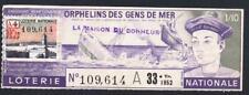 """TICKET ANNÉE 1952  LOTERIE NATIONALE  ORPHELINS DES GENS EN MER """"MARIN"""""""