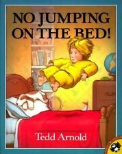 No Jumping on the Bed! by Tedd Arnold (1996, Paperback)