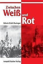 Zwischen Weiss und Rot von Edwin Erich Dwinger (2001, Gebundene Ausgabe)
