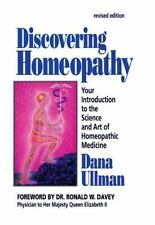 Discovering Homeopathy: Your Introduction to the Science and Art of Homeopathic