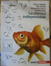 LA CHIMICA INDISPENSABILE - F.BAGATTI E.CORRADI A.DESCO - ZANICHELLI