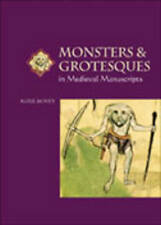Monsters and Grotesques in Medieval Manuscripts by Alixe Bovey (Paperback, 2002)