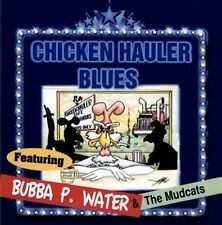 Chicken Hauler Blues Bubba P. Water CD BRAND NEW/SEALED FREE SHIPPING