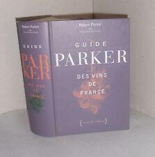 Guide Parker des vins de France.Robert PARKER / Pierre-Antoine ROVANI  D007