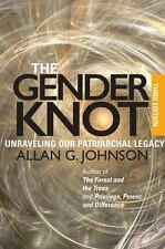 The Gender Knot: Unraveling Our Patriarchal Legacy: By Johnson, Allan