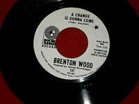 BRENTON WOOD~A CHANGE IS GONNA COME~RARE PROMO~DOUBLE SHOT~~~NORTHERN SOUL 45
