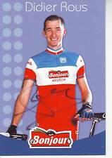 CYCLISME carte cycliste DIDIER ROUS champion france BONJOUR.fr 2002 signée