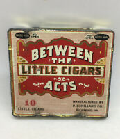 "Vintage ""BETWEEN THE ACTS  Little Cigars""  Empty Tin Richmond VA Nice Graphics"
