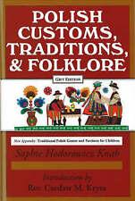 Polish Customs, Traditions and Folklore by Sophie Hodorowicz Knab (Hardback, 1993)