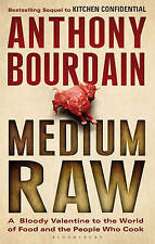 Medium Raw: A Bloody Valentine to the World of F, Anthony Bourdain, New