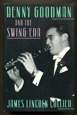 BENNY GOODMAN & THE SWING ERA by James Lincoln Collier - 1989 1st Edition in DJ