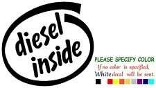 DIESEL INSIDE Funny Vinyl Decal Sticker Car Window laptop netbook truck 6""
