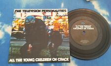 """Television Personalities – All The Young Children On Crack UK 7"""" VINYL Single"""