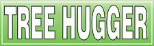 Tree Hugger Bumper Sticker Vinyl Decal Garden Green Enviroment Outdoor Forest aT
