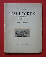 1952 / Haute Savoie / Daniel BARLONE : TALLOIRES à travers les siècles. Illustré