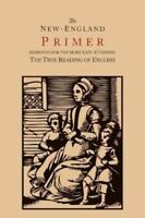 The New-England Primer [1777 Facsimile]: Improved for the More Easy Attaining th