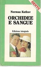ORCHIDEE E SANGUE - NORMAN KATKOV - Ediz. Integrale