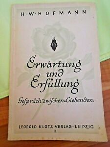"Buch ""Erwartung + Erfüllung Gespräch zw. Liebenden 1942"" Hofmann Gedichte Lyrik"