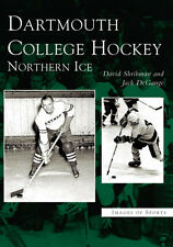 Dartmouth College Hockey: Northern Ice [Images of Sports] [NH]