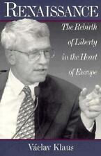 Renaissance: The Rebirth of Liberty in the Heart of Europe
