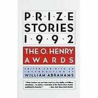 Prize Stories 1992 : The O. Henry Awards Paperback William Miller Abrahams