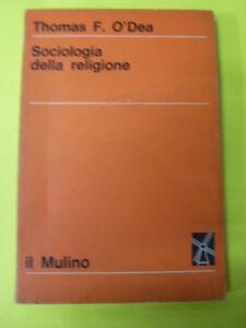 O'DEA - SOCIOLOGIA DELLA RELIGIONE - ED. IL MULINO - 1968