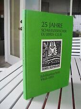 25 JAHRE SCHWEIZERISCHER EX LIBRIS CLUB LTD OF 500 #167