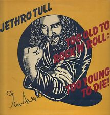 Ian Anderson. Jethro Tull. Signed Too Old to Rock 'N' Roll: Too Young to Die!