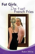 Fat Girls Don't Eat French Fries (Paperback or Softback)