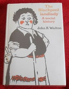 THE BLACKPOOL LANDLADY A SOCIAL HISTORY BY JOHN K WALTON SIGNED COPY GREYHOUND R