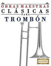 Obras Maestras Clásicas para Trombón: Piezas fáciles de Bach, Beethoven, Brahms,