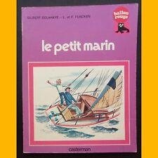 Collection Ballon Rouge LE PETIT MARIN Gilbert Delahaye L. & F. Funcken 1977