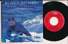 """MICHEL FRANCOISE 45 TOURS 7"""" HOLLANDE ME LAISSE PAS TOMBER (FRANCIS CABREL)"""