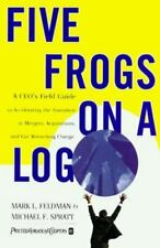 Five Frogs on a Log : A Ceo's Field Guide to Accelerating the Transition in Mer…