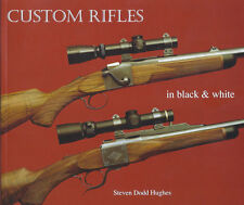 Custom Rifles In Black and White, Steven Dodd Hughes~BRAND~NEW