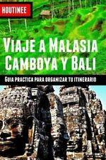 Viaje a Malasia, Camboya y Bali - Turismo fácil y por tu cuenta: Guía práctica p