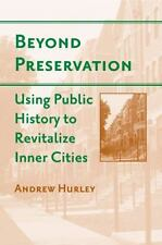 Urban Life, Landscape and Policy Ser.: Beyond Preservation : Using Public...