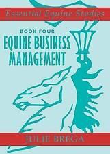 Equine Business Management (Essential Equine Studies),  Condition Book, Julie Br