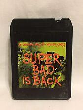 Super Bad Is Back 20 Original Hits 20 Original Stars 8 Track Tape Cartridge