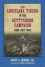 The Louisiana Tigers in the Gettysburg Campaign, June-July 1863: The Civil War L