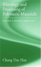 Rheology and Processing of Polymeric Materials: Volume 1: Polymer Rheology by H