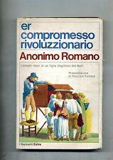 Anonimo Romano # ER COMPROMESSO RIVOLUZIONARIO # Garzanti 1975 1A ED.