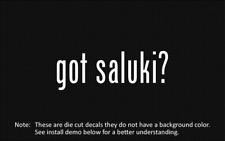 (2x) got saluki? Sticker Die Cut Decal vinyl