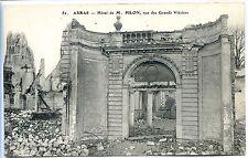 CP 62 PAS-DE-CALAIS - Arras - Bombardement 14-18 - Hôtel M Pilon Rue Gds Vlézier