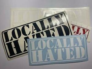 "2 6"" LOCALLY HATED VINYL STICKERS!!! FREE AND FAST SHIPPING!!!!!"