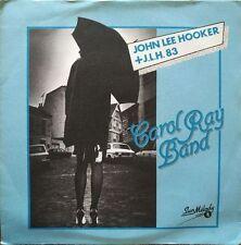 "Carol Ray Band - John Lee Hooker + J.L.H. 83 - Vinyl 7"" 45T (Single)"