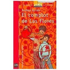 El complot de Las Flores/ The plot of Las Flores (Spanish Edition)