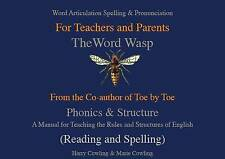 The Word Wasp: A Manual for Teaching the Rules and Structures of Spelling by...