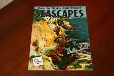 How to Draw and Paint Seascapes by Walter Foster Softcover